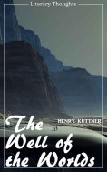 eBook: The Well of the Worlds (Henry Kuttner) (Literary Thoughts Edition)