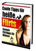 eBook: Coole Tipps für heiße Flirts