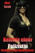 eBook: Beichte einer Polizistin - Von Verbrechern versklavt!