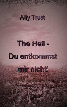 eBook: The Hell - Du entkommst mir nicht!