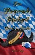 ebook: Eine Bayerische Hochzeit. Band 1: Karoline