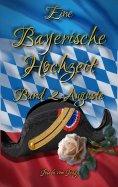 ebook: Eine Bayerische Hochzeit. Band 2: Auguste