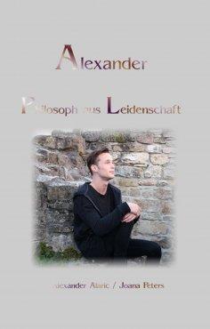 eBook: Alexander Philosoph aus Leidenschaft