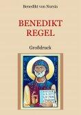 ebook: Die Benediktregel. Regel des heiligen Vaters Benedikt im Großdruck.