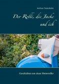 eBook: Der Rolli, die Jacke und ich