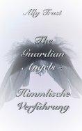eBook: The Guardian Angels  - Himmlische Verführung
