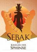 eBook: Sebak II. - Krieger der Sphinxe