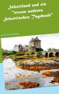 """ebook: Schottland und ein """"etwas anderes Schottisches Tagebuch"""""""