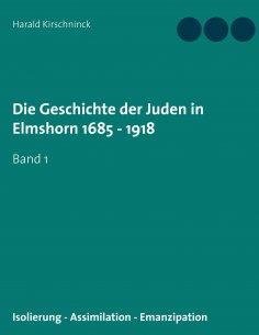 eBook: Die Geschichte der Juden in Elmshorn 1685 - 1918