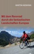 eBook: Mit dem Rennrad durch die fantastischen Landschaften Europas