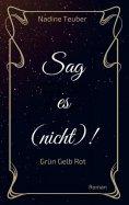 eBook: Sag es (nicht)!