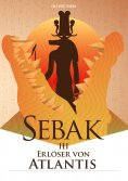 eBook: Sebak III - Erlöser von Atlantis