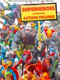 "eBook: ""110 dramatic superheroes and supervillains action figures"""