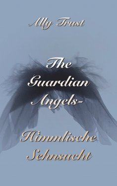 eBook: The Guardian Angels - Himmlische Sehnsucht