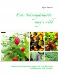 ebook: Eine Saisongärtnerin mag's wild