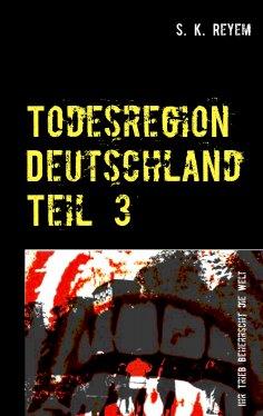 eBook: Todesregion Deutschland Teil 3