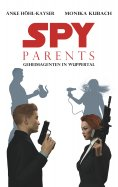 eBook: Spy Parents - Geheimagenten in Wuppertal