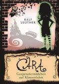 ebook: Cara 2: Gespenstermädchen auf Klassenfahrt