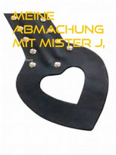 eBook: Meine Abmachung mit Mister J,