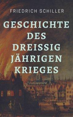 ebook: Friedrich Schiller - Geschichte des Dreißigjährigen Krieges