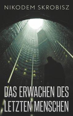 eBook: Das Erwachen des letzten Menschen