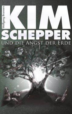 eBook: Kim Schepper und die Angst der Erde