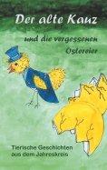 eBook: Der alte Kauz und die vergessenen Ostereier