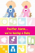 eBook: Pacifier Alarm...we're having a Baby