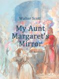eBook: My Aunt Margaret's Mirror