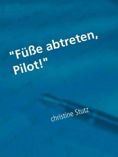 """eBook: """"Füße abtreten, Pilot!"""""""