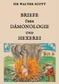 ebook: Briefe über Dämonologie und Hexerei