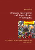 eBook: Dramatic Superheroes and Supervillains Actionfigures