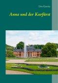 ebook: Anna und der Kurfürst