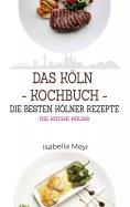 eBook: Das Köln Kochbuch - Die besten Kölner Rezepte