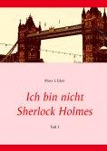 eBook: Ich bin nicht Sherlock Holmes
