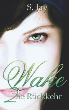 eBook: Wake 2 - Die Rückkehr