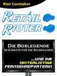 eBook: Retail Rioter ...und die hinterlistige Fernsehreporterin
