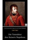 ebook: Die Totenfeier des Kaisers Napoleon