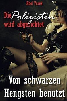 eBook: Die Polizistin wird abgerichtet! - Von schwarzen Hengsten benutzt