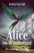 eBook: Lewis Carroll: Alice im Wunderland. Mit vielen Illustrationen