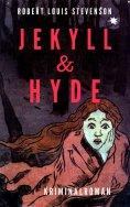 eBook: Robert Louis Stevenson: Jekyll & Hyde. Kriminalroman