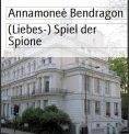 eBook: (Liebes-) Spiel der Spione
