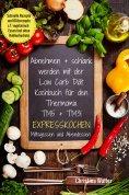 ebook: Abnehmen + schlank werden mit der Low Carb Diät Kochbuch für den Thermomix TM5 + TM31 Expresskochen