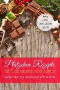 eBook: Plätzchen Rezepte für Weihnachten und Advent Backen mit dem Thermomix TM5 & TM31 Kekse Kuchen Gebäck