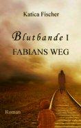 eBook: Blutbande I - Fabians Weg