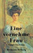 eBook: Hermann Heiberg: Eine vornehme Frau - Historischer Roman
