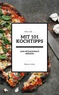 eBook: Wie Sie mit 101 Kochtipps zum Küchenprofi werden