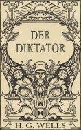 eBook: Der Diktator oder Mr. Parham wird allmächtig (Roman)