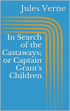 eBook: In Search of the Castaways; or Captain Grant's Children
