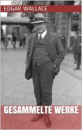 eBook: Edgar Wallace - Gesammelte Werke